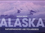 Alaska - Naturparadies am Polarkreis